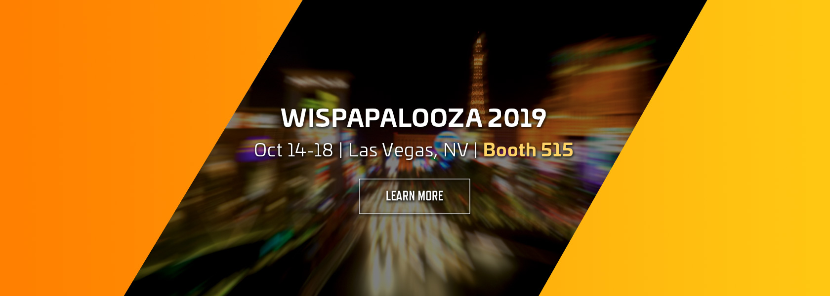 Booth 515 WISPAPALOOZA 2019