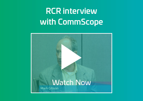 RCR interview with Mark Gibson from CommScope