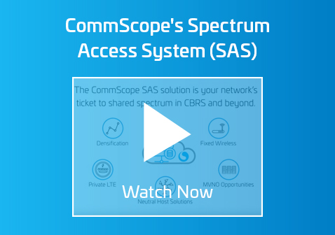 CommScope's Spectrum Access System (SAS)
