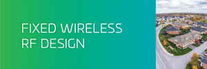 Fixed Wireless RF Design