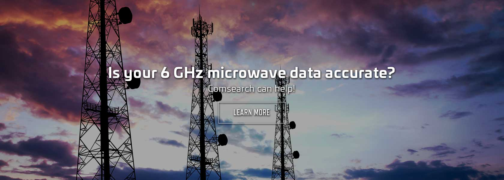 Comsearch will make sure your 6 GHz microwave data is accurate!